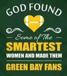 God Found Some of the SMARTEST Women and Made Them Green Bay Fans. You are in the right place about Wisconsin living Here we offer you the most beautiful pictures about the Wisconsin vacation you are Packers Baby, Go Packers, Packers Football, Football Memes, Greenbay Packers, Football Season, Football Baby, Bears Packers, Football Crafts