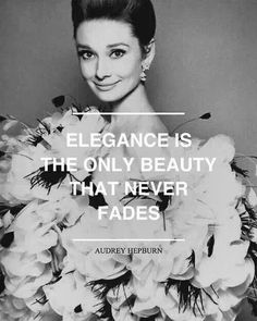 """""""Elegance is the only #beauty that never fades"""" - #audreyhepburn  #beautiful #chic #lifestyle #instafashion #instastyle #instabeauty #bossbabe #motivation #inspiration #instalike #empowerment #fashion #Ambition #successful #instagood #goals #beauty #happy #happiness #girlboss #style #fashion #thursday #quote"""