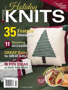 Your holiday season will be even happier with Love of Knitting's Holiday Knits 2014! In this issue, you will find: 35 festive designs 16 darling home dec patterns 11 beautiful accessories 3 cute projects fo