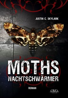 Moths - Nachtschwärmer von Justin C. Skylark, http://www.amazon.de/dp/3845902329/ref=cm_sw_r_pi_dp_H-4grb0VWVB4C
