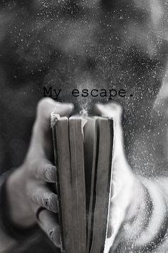 My escape.