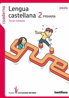 Lengua Castellana 2º de Primaria (tercer trimestre) - Los Caminos del Saber - Santillana - by Educación Primaria - issuu