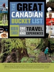 The Great Canadian Bucket List by Robin Esrock:  With a career that has spanned the world, Robin Esrock was amazed at the wealth of unmissable experiences in Canada — and you will be, too. #Travel