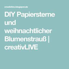 DIY Papiersterne und weihnachtlicher Blumenstrauß | creativLIVE