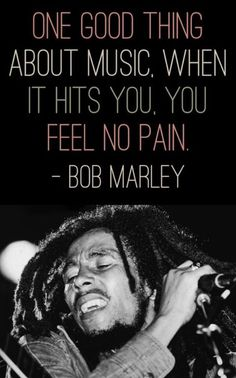 Bon marley was a wise man.