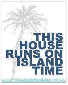 """This house runs on island time. PRINTED - This House Runs On Island Time Coastal / Beach Typography Wall Art Print x by Palmetto Greetings. Idaho Falls, Coastal Living, Coastal Decor, Tropical Decor, Florida Living, My Pool, Beach Quotes, Beach Signs, Beach Cottages"