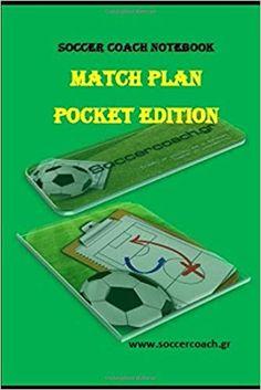 Match Plan-Pocket: Soccer Notebook (Soccer Coach Notebook): Vasilis Papadakis: 9781728723716: Amazon.com: Books Soccer Coaching, Soccer Training, Pocket Soccer, Pocket Edition, Notebook, How To Plan, Amazon, Books, Amazons
