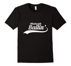 Funny Jewish Hebrew T-Shirt - Matzah Ballin' - Humorous shirt for Passover (Pesach) or any other time of year. #jewish #funny #shirt