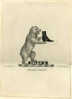 Old Series Trademarks from the California State Archives, Nolan's boots and shoes presented by a bear. California Room, Archive, Presents, Bear, Illustrations, Boots, Movie Posters, Gifts, Crotch Boots
