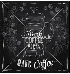 Poster french coffee press chalk vector by anna42f on VectorStock®