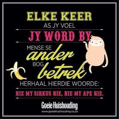 Laat sy in haar sirkus lewe hehe Smart Quotes, Funny Quotes, Qoutes, Favorite Quotes, Best Quotes, Quotes To Live By, Life Quotes, Afrikaanse Quotes, Goeie Nag