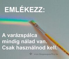 Hálát adok a mai napért. Emlékezz: a varázspálca mindig nálad van. Csak használnod kell. Senki nem jön kívülről, hogy megteremtse a te életed. Mindent te varázsolsz. És ez óriási lehetőség. Élj vele! Köszönöm. Szeretlek ❤️ ⚜ Ho'oponoponoWay Magyarország ⚜ www.HooponoponoWay.hu