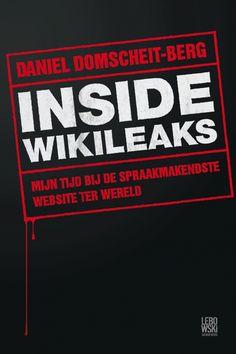 Inside WikiLeaks is een boeiend geschreven onderzoeksverslag vol onbekende feiten. Het vertelt het verhaal van WikiLeaks zoals nog niemand het gehoord heeft: van binnenuit. Inside Wikileaks - Daniel Domscheit-Berg #lebowski #boek #wikileaks
