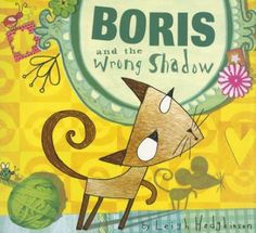 Boris the cat wakes from a nap to find that he has a shadow the size and shape of a mouse, which does not seem to be a problem until other animals begin to treat him differently. Gr. K-2.