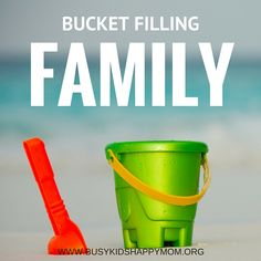 """Is your child learning about """"bucket filling"""" at school? Learn how you can make this translate into your home. Steps to a happy, healthy childhood."""