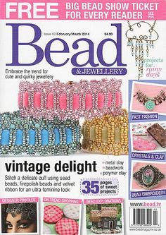 BEAD & JEWELLERY ISSUE 52 FEB/MAR 2014 A UK MAG RETAILS $9.99