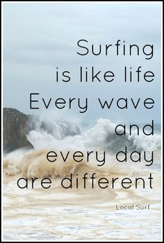 surfing is like life