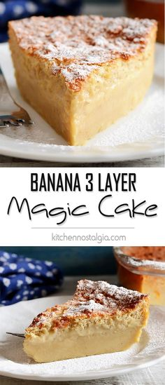 Banana Magic 3 Layer Custard Cake: only 1 batter during baking separates into 3 layers: dense on the bottom, custard in the middle, sponge on top Beaux Desserts, Just Desserts, Delicious Desserts, Dessert Recipes, Yummy Food, Magic Cake Recipes, Dessert Bread, Mousse, Recetas Salvadorenas