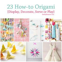 23 Tutorials on How-to Origami - I MUST do these!