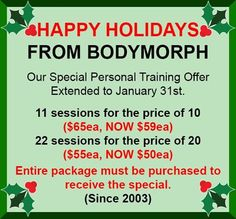 We're extending out personal training offer through January 31st!!!!  The only thing you need to do is present this promotion!!  Come on by and have a Happy Healthy Holiday Season!!!!  Come to Body Morph Gym in Ferndale, MI for all of your fitness needs! Call (248) 544-4646 TODAY to schedule an appointment or visit our website www.bodymorph.net for more information!