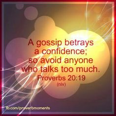 Or those who talk too much about others in an unloving way. Favorite Bible Verses, Favorite Quotes, Bible Scriptures, Bible Quotes, Great Quotes, Inspirational Quotes, Book Of Proverbs, Talk Too Much, Scripture Pictures