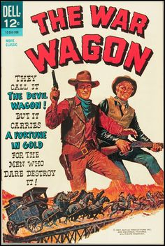 THE WAR WAGON (1963) - John Wayne - Kirk Douglas - A Batjac Production - Directed by Burt Kennedy - Universal - Dell comic book.