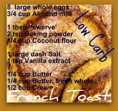 Ideas breakfast low carb french toast for 2019 Breakfast Bread Recipes, Healthy Breakfast Muffins, Gluten Free Recipes For Breakfast, Sugar Free Recipes, Breakfast Smoothies, Best Breakfast, Breakfast Ideas, Gluten Free Weight Loss, Greek Yogurt Breakfast