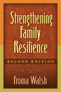 Strengthening Family Resilience, Second Edition (Guilford Family Therapy Series) by Froma Walsh. $21.72