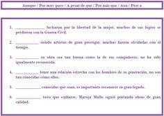 Ejercicio para practicar las oraciones concesivas y los conectores (aunque, por muy poco, a pesar de, etc.)  Entra en www.espanolconarte.com para ver la explicación gramatical