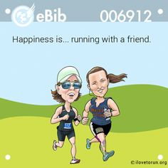 Happiness is... running with a friend.