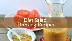 When you love salads, you know a salad without dressing is incomplete. There are a lot of natural Diet Salad Dressing Recipes you can try today.