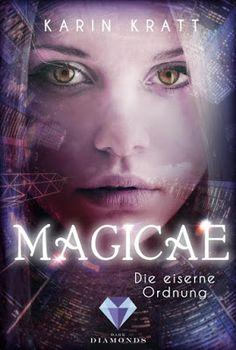 Bücher aus dem Feenbrunnen: Magicae 1: Die eiserne Ordnung