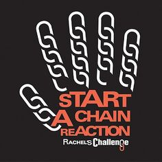 Rachel's Challenge. Amazing. Today Quotes, Me Quotes, Rachels Challenge, Pep Club, Anti Bullying Campaign, Rachel Scott, Remember The Fallen, Leader In Me, Chain Reaction
