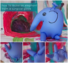 How to make an elephant from a surgical glove: this would be fantastic for medical play/therapeutic art with medical equipment, and also a great w…