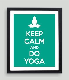 8x10 Keep Calm and Do Yoga Art Print - Customized in Any Color Personalized Typography Funny Yogi Gift. $19.00, via Etsy.