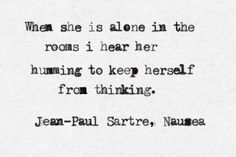 Jean-Paul Sartre (pinner's note: this makes me think of Jenni. She does things like that). Jean Paul Sartre, Holguin, The Words, Pretty Words, Beautiful Words, Infp, Word Porn, Writing Prompts, Motivation
