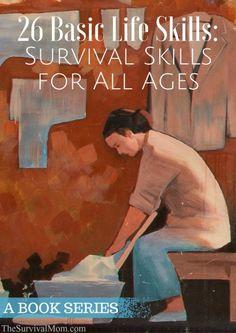 26 Basic Life Skills- Survival Skills for all Ages