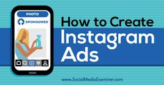 How to Create Instagram Ads - http://www.socialmediaexaminer.com/how-to-create-instagram-ads?utm_source=rss&utm_medium=Friendly Connect&utm_campaign=RSS @smexaminer