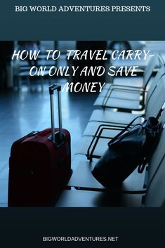 Come learn how to save money and pack light with The Over Packers Guide To Traveling Carry-On Only! We have all the tips you need at bigworldadventures.net.  Save money, Travel, Vacation, Budget, Carry-on only, No checked bags, Airlines, Planes, Holiday Budget Travel, Travel Tips, Packing Light, Carry On, Saving Money, Budgeting, Vacation, Adventure, Learning