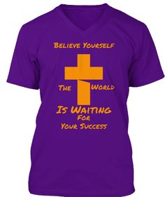 Believe Yourself The World Is Waiting For Your Success T-Shirt Front