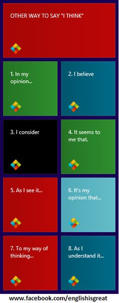 "other ways to say ""I think""        Repinned by Chesapeake College Adult Ed. We offer free classes on the Eastern Shore of MD to help you earn your GED - H.S. Diploma or Learn English (ESL).  www.Chesapeake.edu"