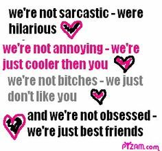 super ideas for funny quotes for friends laughter bff Good Quotes, Bff Quotes, Best Friend Quotes, Friendship Quotes, Funny Friendship, Sarcasm Quotes, Random Quotes, Bestest Friend, Girly Quotes