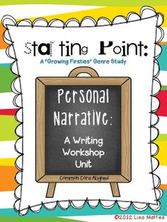 Personal Narrative Writing Workshop Unit of Study for Common Core Writing Workshop (Kgn - 2nd grade)