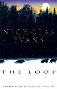 The Loop by Nicholas Evans Hardcover Book Novel