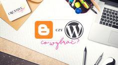 Co wybrać - wordpress czy blogger? Odpowiedź na pytanie, które dręczy blogerów