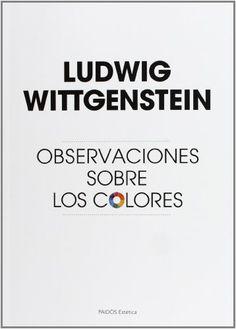 Observaciones sobre los colores / Ludwig Wittgenstein