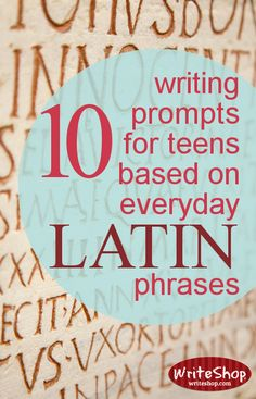10 writing prompts for teens based on everyday latin phrases