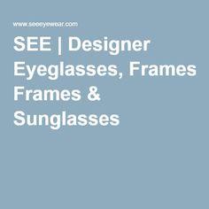 SEE | Designer Eyeglasses, Frames & Sunglasses