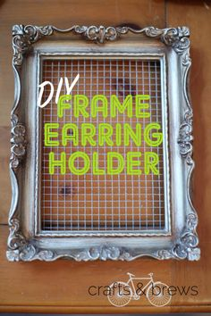 Easy DIY Frame Earring Holder.