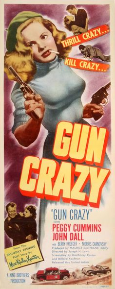 Gun Crazy 1950 Gun Crazy is a film noir feature film starring Peggy Cummins and John Dall in a story about the crime-spree of a gun-toting husband and wife.